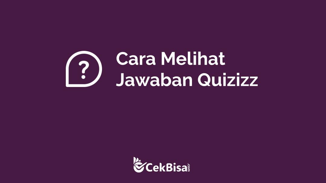 cara melihat jawaban quizizz