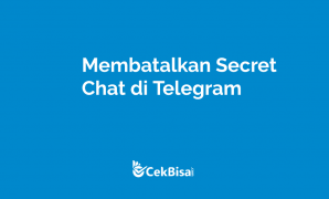 cara membatalkan secret chat di telegram